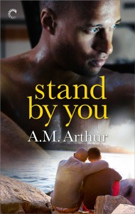 Stand By You (The Belonging Series) by A.M. Arthur