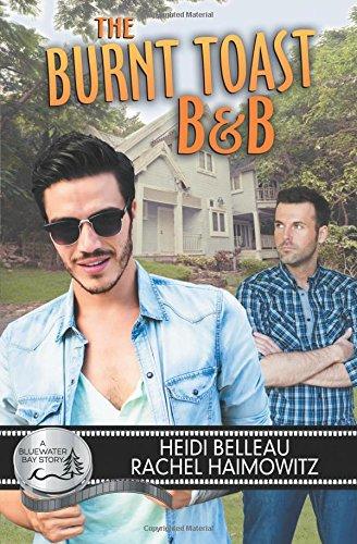 Burnt Toast B&B by  Heidi Belleau and Rachel Haimowitz