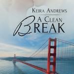 A Clean Break by Keira Andrews