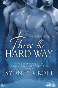 Three the Hard Way by Sydney Croft