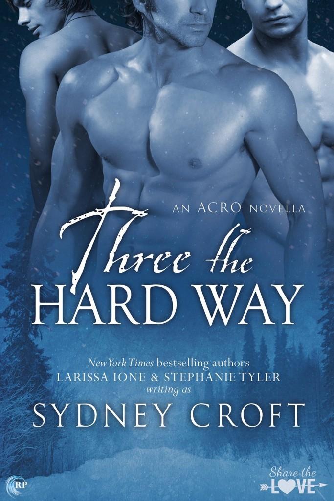 Three the Hard Way by Sydney Croft