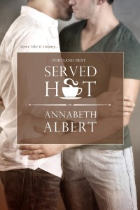 Served Hot by Annabeth Albert