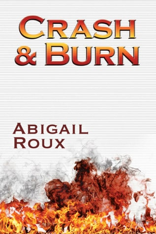 Crash and Burn by Abigail Roux