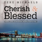Cherish and Blessed by Tere Michaels