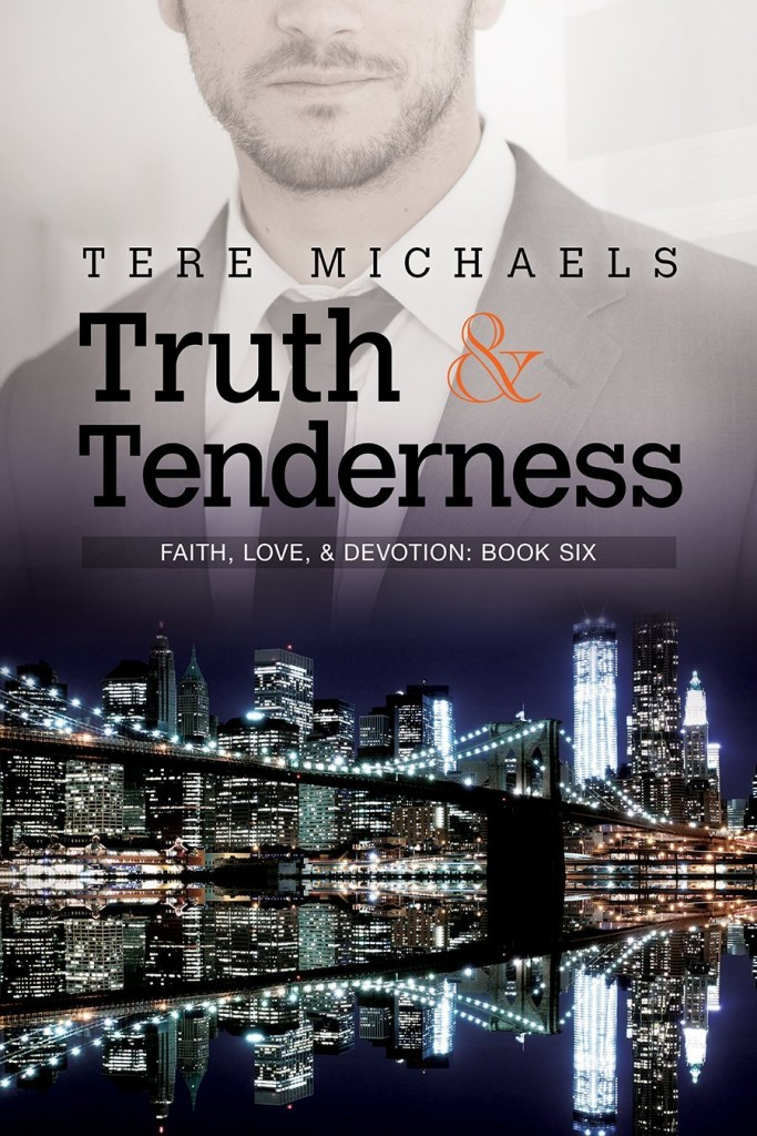 Truth & Tenderness (Faith, Love & Devotion #6) by Tere Michaels