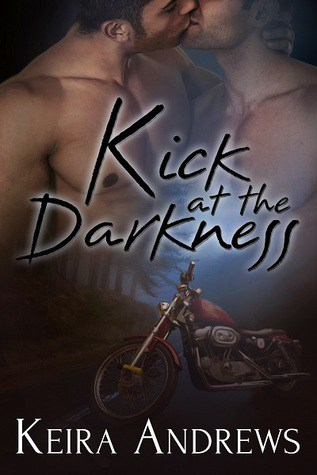 Kick at the Darkness by Keira Andrews