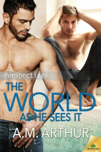 The World As He Sees It by A. M. Arthur