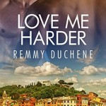 Author Spotlight: Remmy Duchene and his newest book Love Me Harder