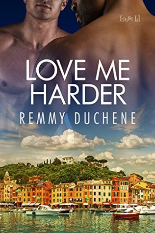Love Me Harder by Remmy Duchene