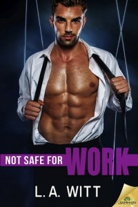 Not Safe for Work by LA Witt