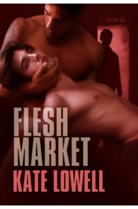 Blog Tour and Excerpt: Flesh Market  Kate Lowell