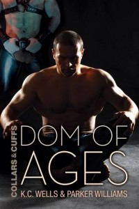 Dom of Ages (Collars and Cuffs #7) by K.C. Wells and Parker Williams