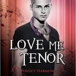 Love Me Tenor by Annabeth Albert
