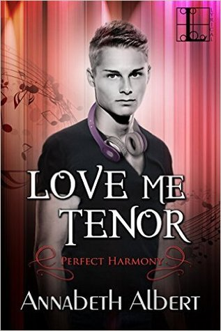 Love Me Tenor by Annabeth Albert