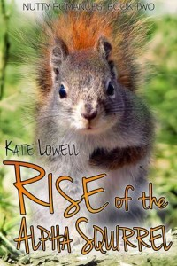 Blog Tour:  Rise of the Alpha Squirrel by Kate Lowell