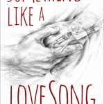 Author Spotlight: Becca Burton and her new book Something Like a Love Song