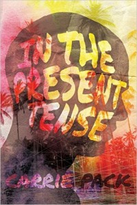 In the Present Tense by Carry Pack