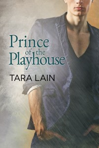 Cover Reveal: Prince of the Playhouse By Tara Lain