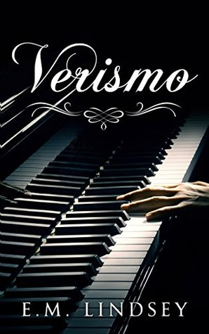 Verismo by E.M. Lindsey