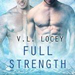 Full Strength by V.L. Locey