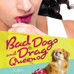 Bad Dogs and Drag Queens by Julie Lynn Hayes