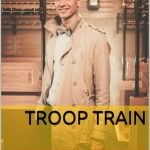 Author Spotlight: Troop Train by N.D. Clark