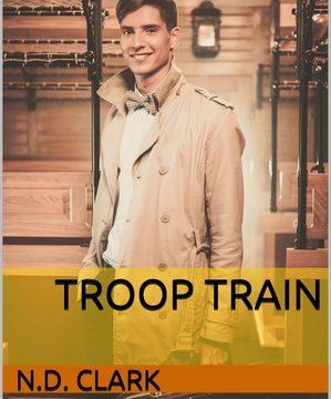 Author Spotlight: Troop Train by N.D. Clark