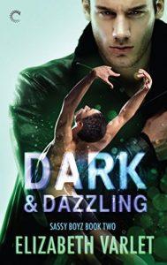 Dark & Dazzling (Sassy Boyz) by Elizabeth Varlet