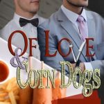 Of Love and Corn Dogs by Parker Williams