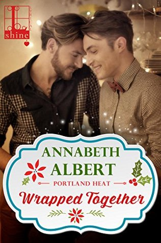 wrapped together by annabeth albert