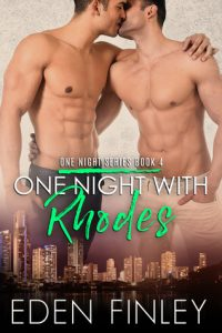 Book 4 of the One Night Series: One Night with Rhodes by Eden Finley