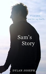 LGBT Coming of  Age Romance: Sam's Story by Dylan Joseph