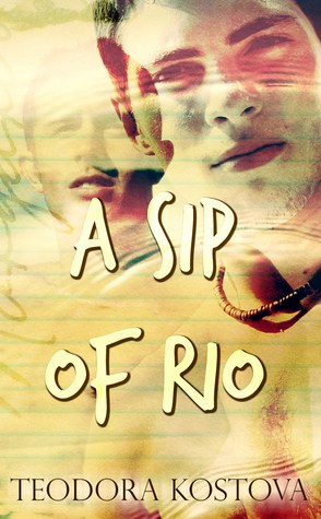 Great Vacation Romance: A Sip of Rio by Teodora Kostova