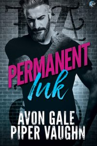 Love Tattoo Romance Books?  Read Permanent Ink (Art & Soul #1) by Avon Gale and Piper Vaughn