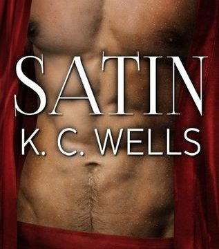 Satin (A Material World Series) By K. C. Wells
