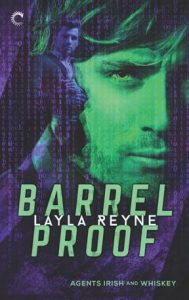 Barrel Proof (Agents Irish and Whiskey #3)  by Layla Reyne