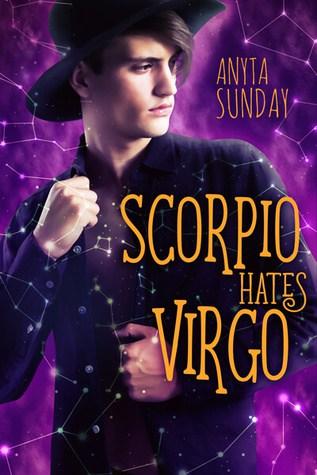 Sweet Friends to Lovers Romance: Scorpio Hates Virgo by Anyta Sunday