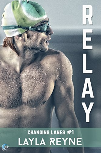 Relay (Changing Lanes Book 1) by Layla Reyne