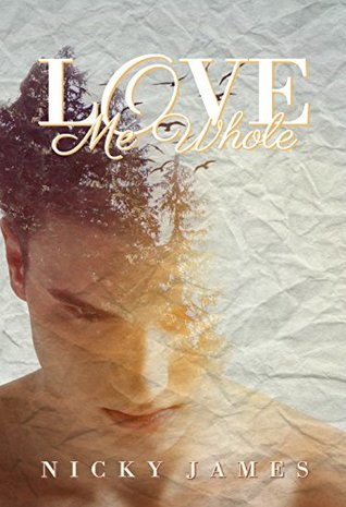 Love Unique Fiction Romance Books? Don't Miss Love Me Whole by Nicky James