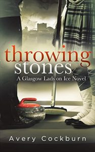 Curling Romance Book Throwing Stones by Avery Cockburn