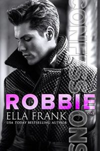 Fabulous MMM Romance: Confessions: Robbie (Confessions Series Book 1) by Ella Frank